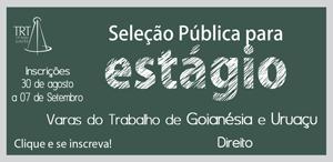Concurso para Estágio de Direito em Goianésia e Uruaçu