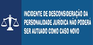 incidente de desconsideração de personalidade jurídica