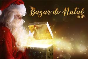 """Ir para TRT realiza Bazar de Natal nos dias 10 e 11/12 e arrecadação de roupas para projeto """"Banho do Bem"""""""